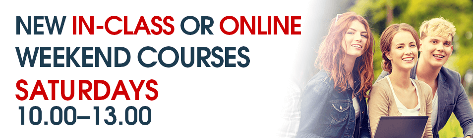 NEW IN-CLASS OR ONLINE WEEKEND COURSES / SATURDAYS 10.00–13.00